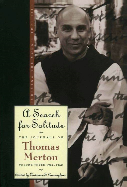 A Search for Solitude By: Thomas Merton