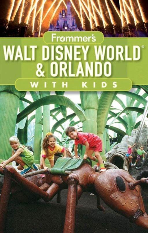 Frommer's Walt Disney World and Orlando with Kids By: Laura Lea Miller