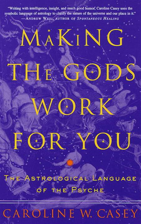 Making the Gods Work for You By: Caroline Casey