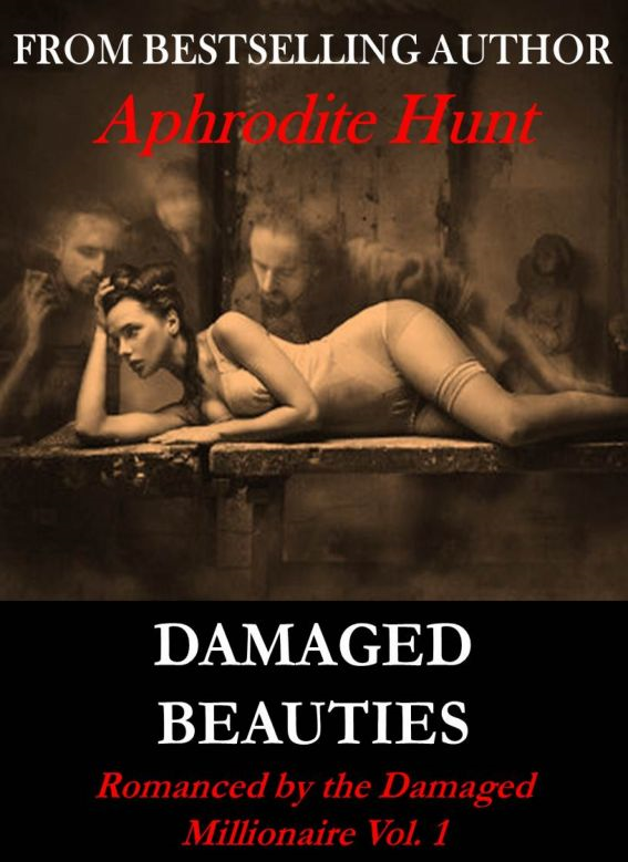 Damaged Beauties (Romanced by the Damaged Millionaire, BDSM Erotic Romance)