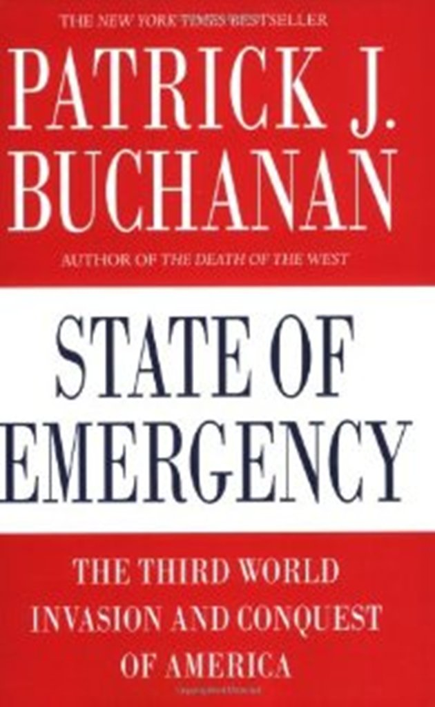 Patrick J. Buchanan - State of Emergency: The Third World Invasion and Conquest of America