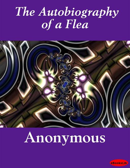 The Autobiography Of A Flea By: Anonymous
