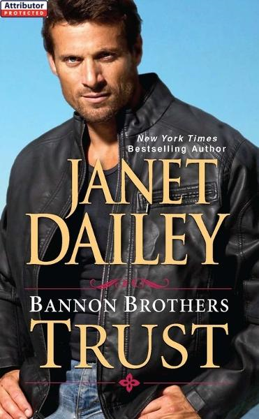Bannon Brothers: Trust By: Janet Dailey