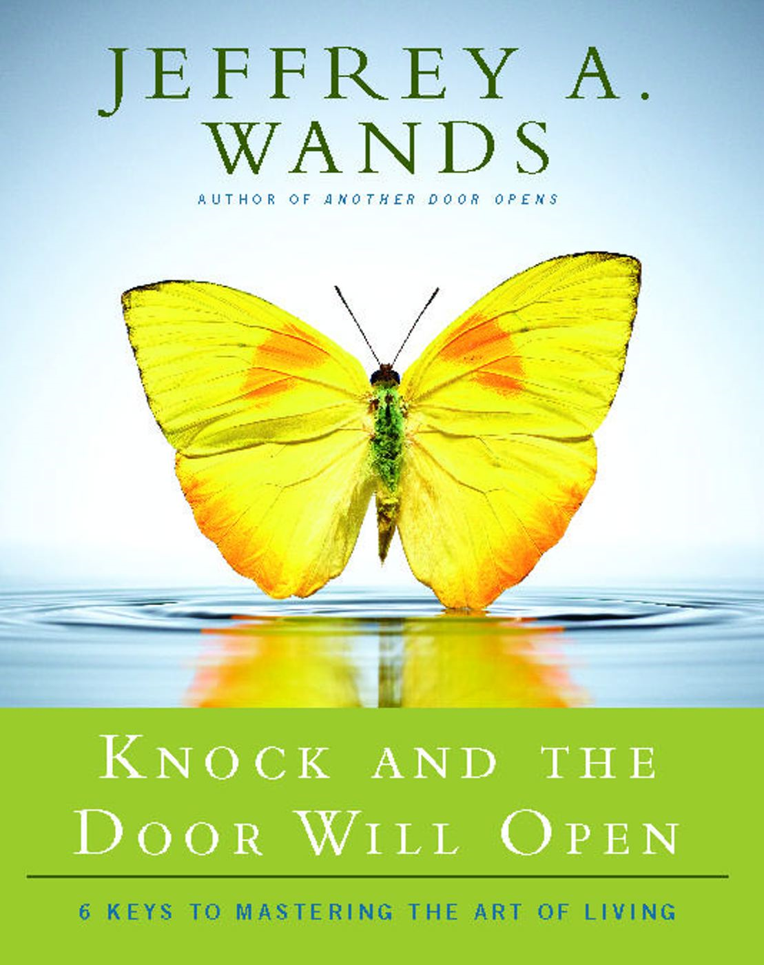 Knock and the Door Will Open By: Jeffrey A. Wands