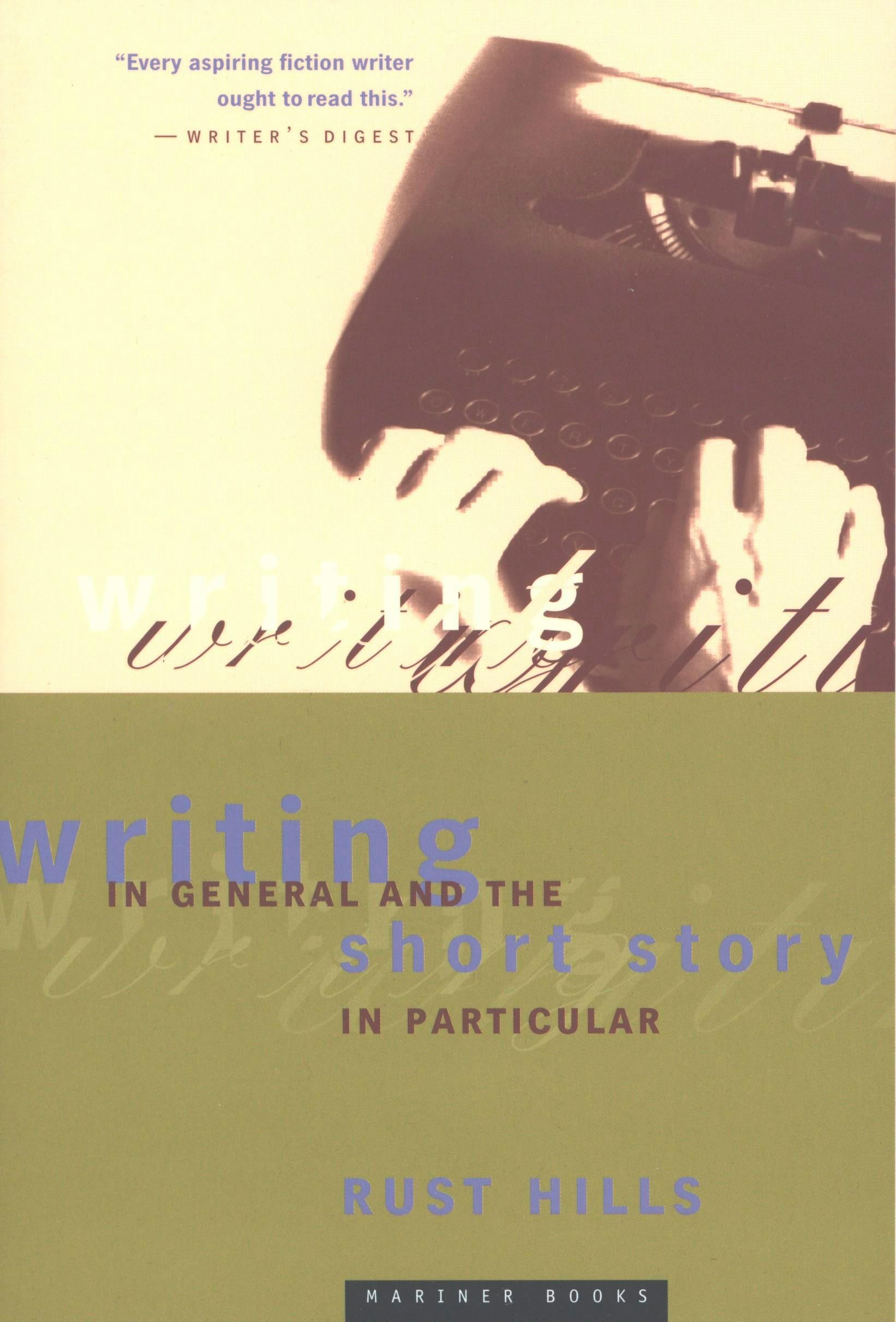 Writing in General and the Short Story in Particular By: L. Rust Hills