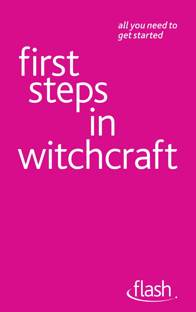 First Steps in Witchcraft By: Teresa Moorey