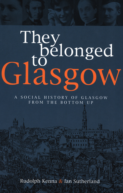 They Belonged to Glasgow By: Ian Sutherland,Rudolph Kenna