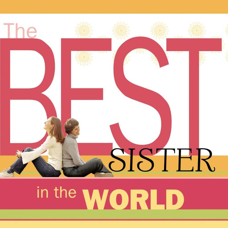 The Best Sister in the World By: Howard Books