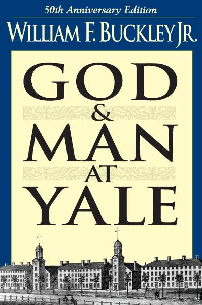 God and Man at Yale By: William F. Buckley