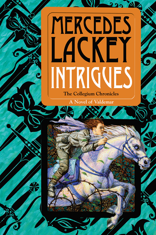 Intrigues: Book Two of the Collegium Chronicles (A Valdemar Novel) By: Mercedes Lackey