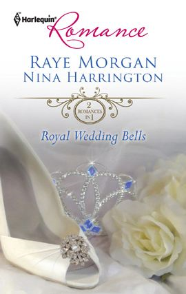 Royal Wedding Bells: The Prince's Forbidden Love\The Ordinary King By: Nina Harrington,Raye Morgan