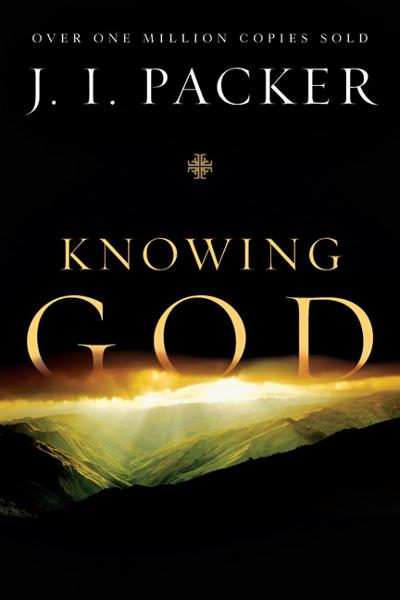 Knowing God By: J. I. Packer
