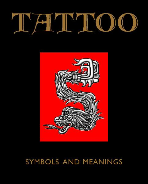 Tattoo: Symbols and Meanings By: Jack Watkins