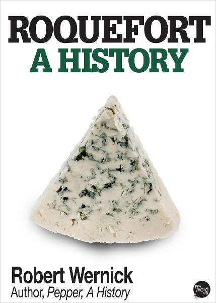 Roquefort, A History By: Robert Wernick