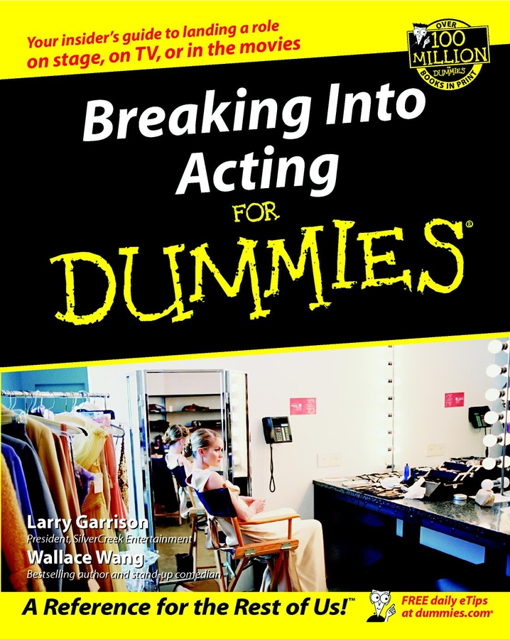 Breaking Into Acting For Dummies  By: Larry Garrison,Wallace Wang