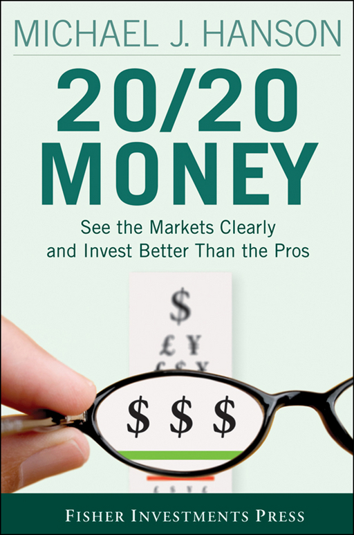 20/20 Money By: Michael Hanson