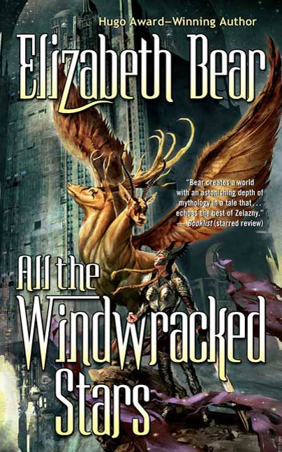 All the Windwracked Stars By: Elizabeth Bear