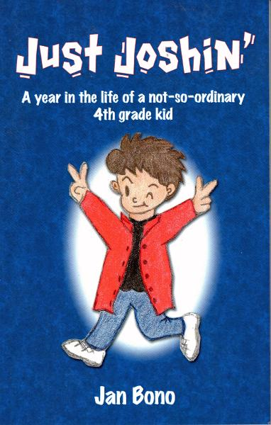 Just Joshin': A Year in the Life of a Not-so-ordinary 4th Grade Kid