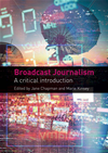 Broadcast Journalism: A Critical Introduction: