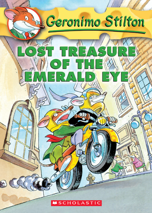 Geronimo Stilton #1: Lost Treasure of the Emerald Eye By: Geronimo Stilton