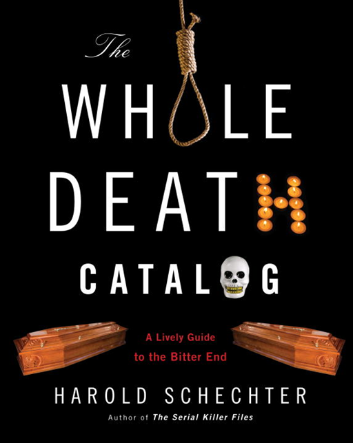 The Whole Death Catalog By: Harold Schechter
