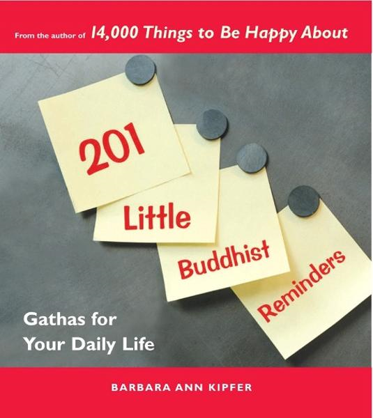 201 Little Buddhist Reminders By: Barbara Ann Kipfer