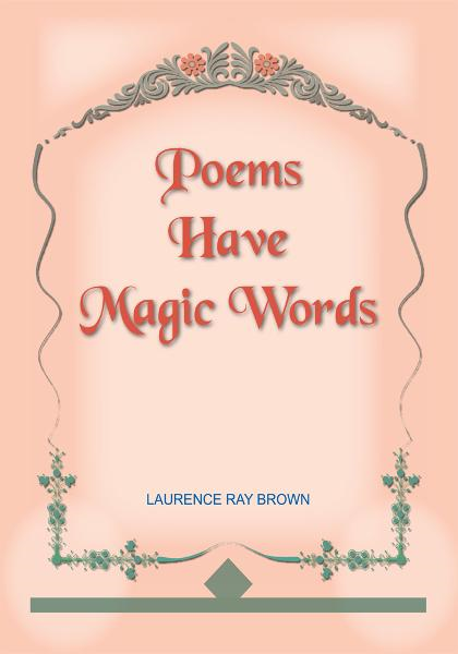 POEMS HAVE MAGIC WORDS