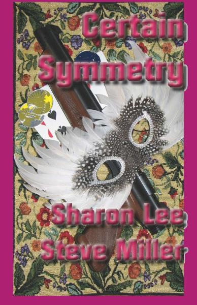 Certain Symmetry By: Sharon Lee and Steve Miller