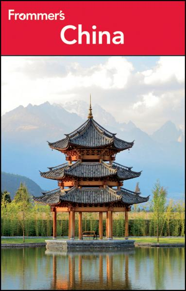 Frommer's China By: Beth Reiber,Candice Lee,Christopher D. Winnan,Jen Lin-Liu,Lee Wing-sze,Simon Foster,Tini Tran
