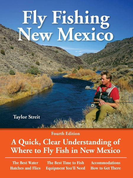 Fly Fishing New Mexico: A Quick, Clear Understanding of Where to Fly Fish in New Mexico By: Taylor Streit