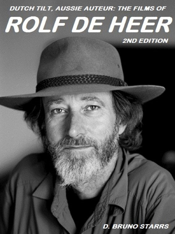 Dutch Tilt, Aussie Auteur: The Films of Rolf de Heer (2nd Edition)
