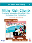 Filthy Rich Clients: Developing Animated and Graphical Effects for Desktop Java¿ Applications By: Chet Haase,Romain Guy