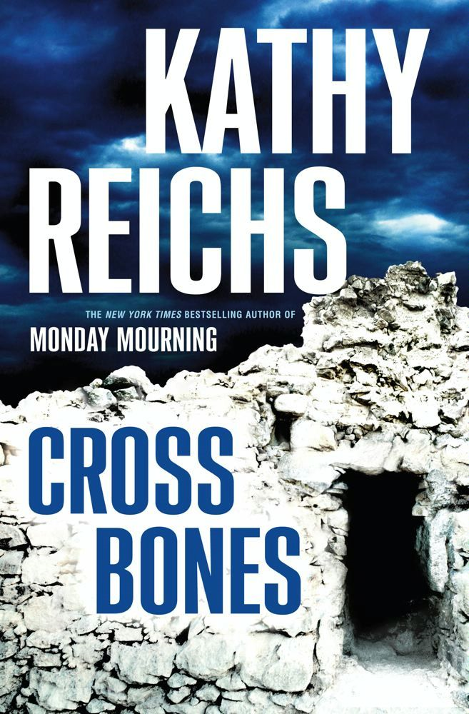 Cross Bones By: Kathy Reichs
