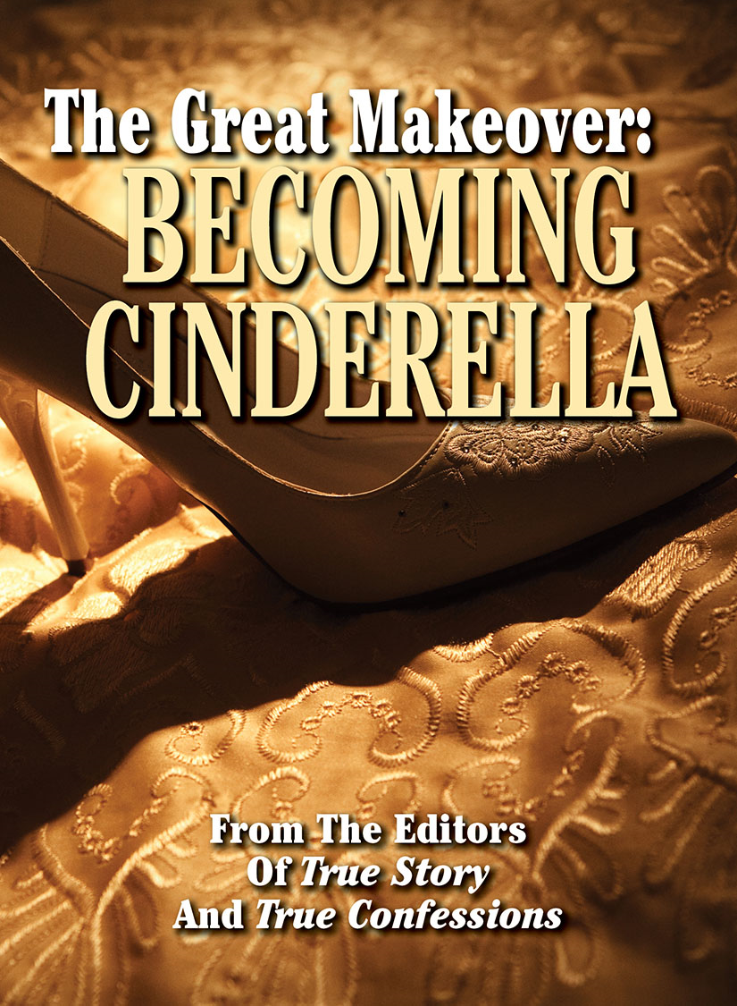 The Editors Of True Story And True Confessions - The Great Makeover: Becoming Cinderella
