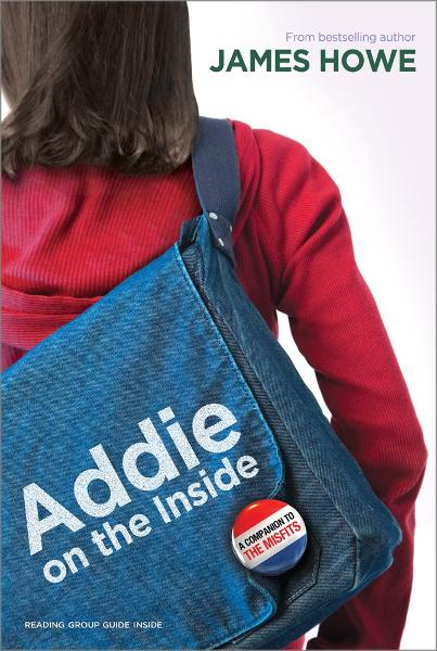 Addie on the Inside By: James Howe