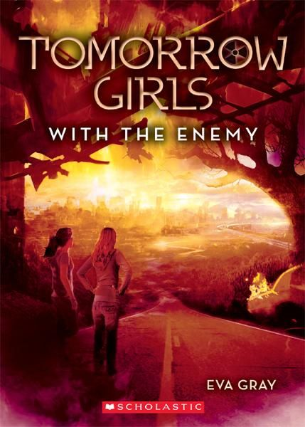 Tomorrow Girls #3: With the Enemy By: Eva Gray