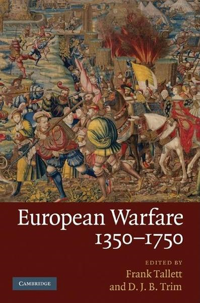 European Warfare, 1350-1750 By: Tallett, Frank