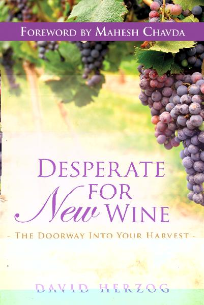 Desperate for New Wine: The Doorway into your Harvest