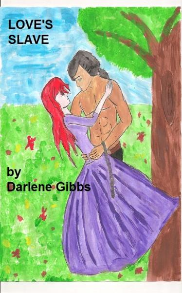 Love's Slave By: Darlene Gibbs