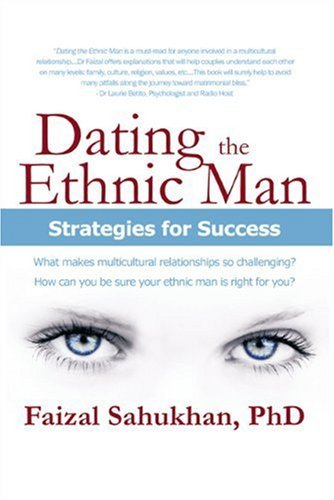 Dating the Ethnic Man By: Faizal Sahukhan