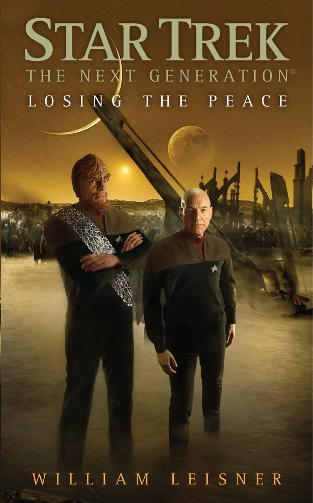 Star Trek: The Next Generation: Losing the Peace By: William Leisner