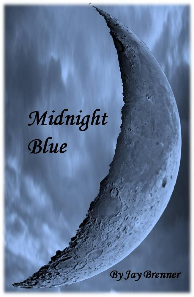 Midnight Blue By: Jay  Brenner