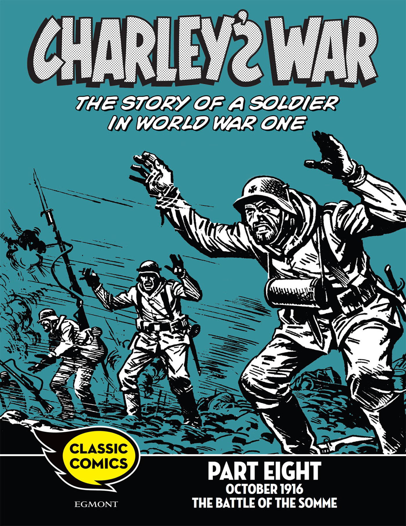 Charley's War Comic Part Eight: October 1916 The Battle of the Somme