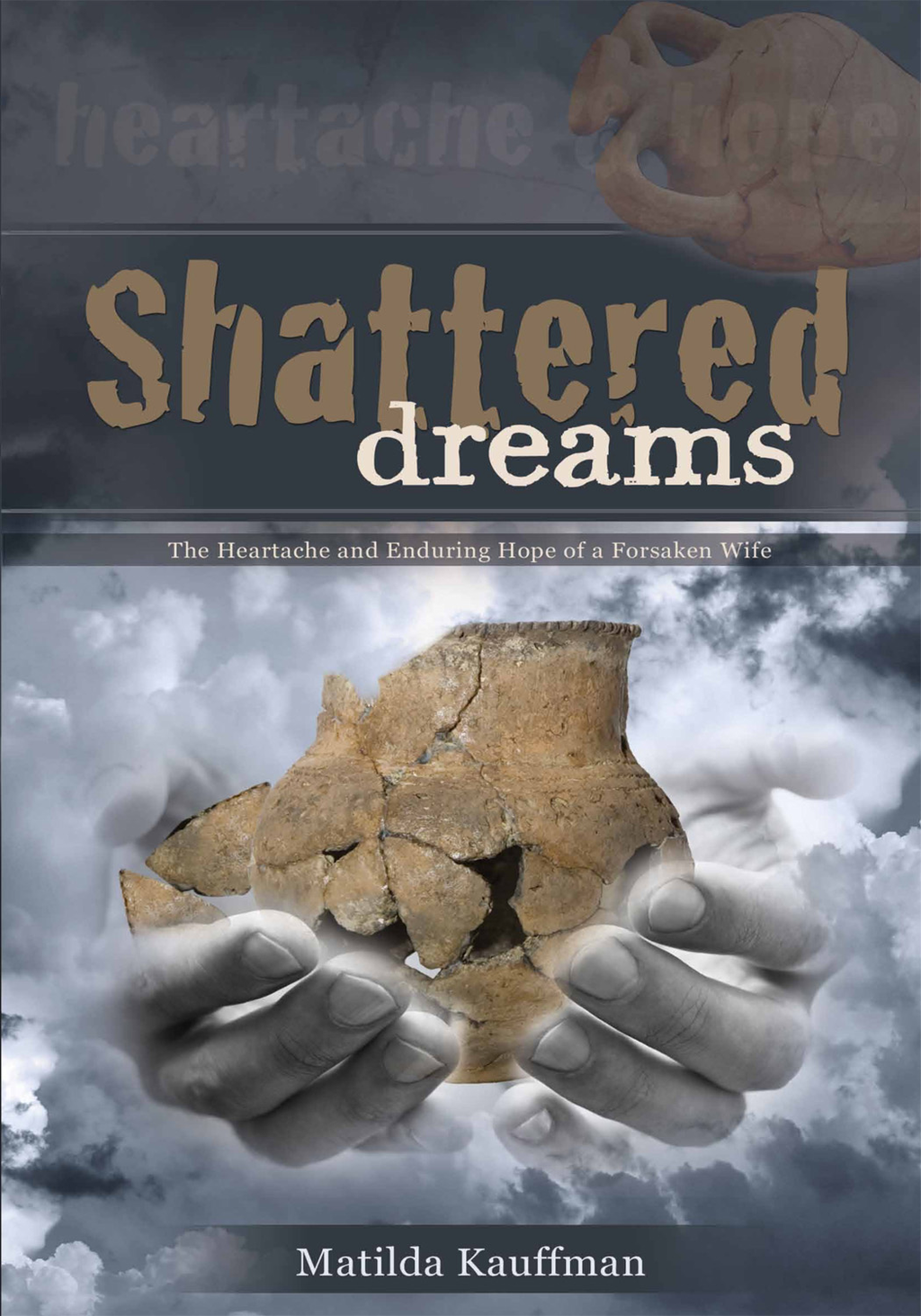 Shattered Dreams By: Matilda Kauffman