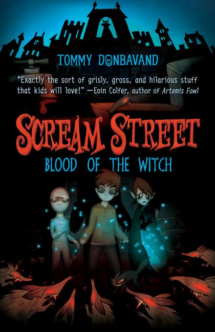 Scream Street: Blood of the Witch By: Tommy Donbavand