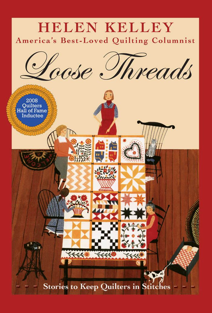Loose Threads: Stories to Keep Quilters in Stitches By: Helen Kelley