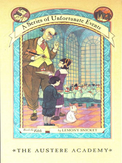 A Series of Unfortunate Events #5: The Austere Academy By: Lemony Snicket,Brett Helquist,Michael Kupperman