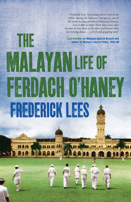 The Malayan Life of Ferdach O'Haney By: Frederick Lees