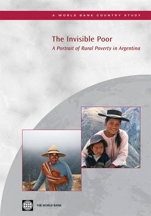 The Invisible Poor: A Portrait Of Rural Poverty In Argentina By: Demombynes Gabriel; Verner Dorte