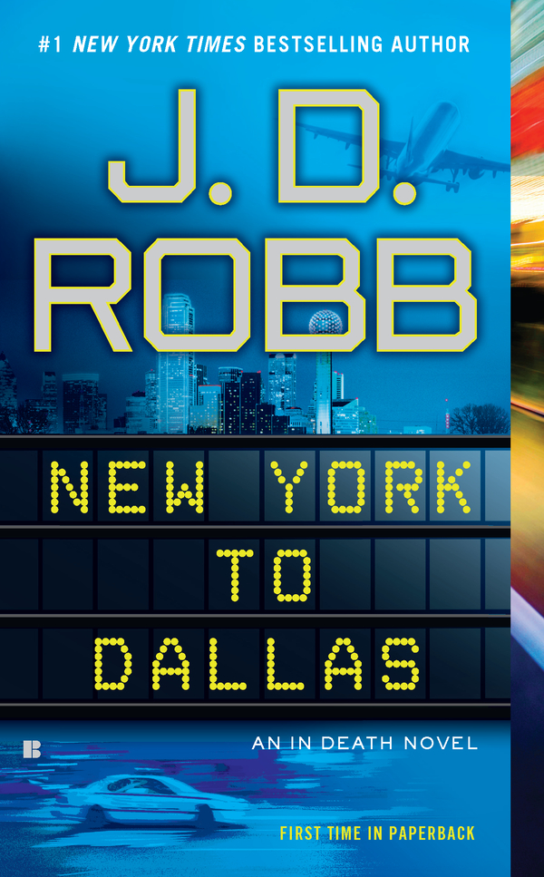 New York to Dallas By: J.D. Robb